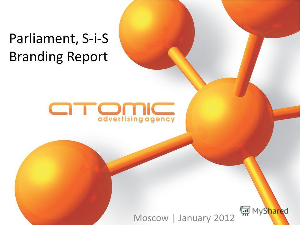 Parliament, S-i-S Branding Report Moscow | January 2012