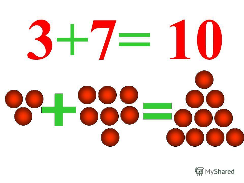 3+7= 10