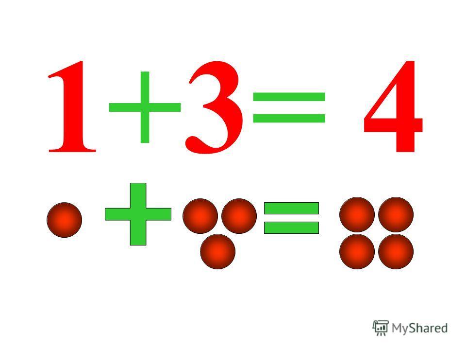 1+3= 4 1+3= 4.
