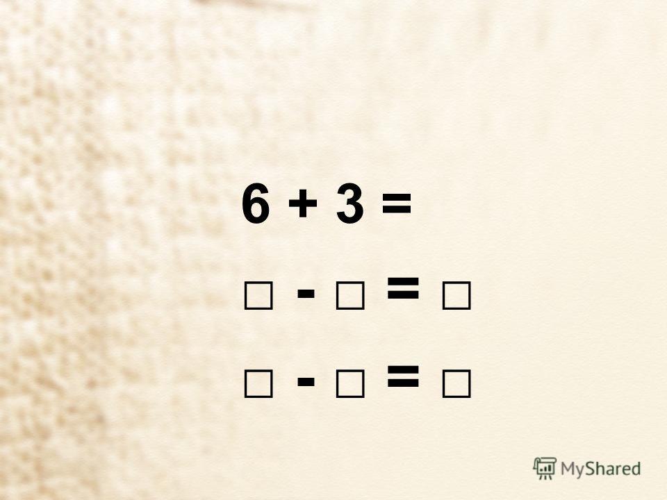 6 + 3 = - =