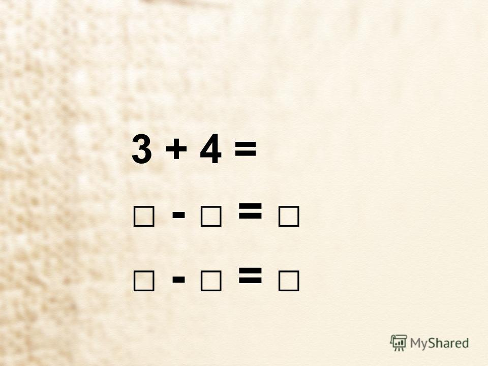 3 + 4 = - =