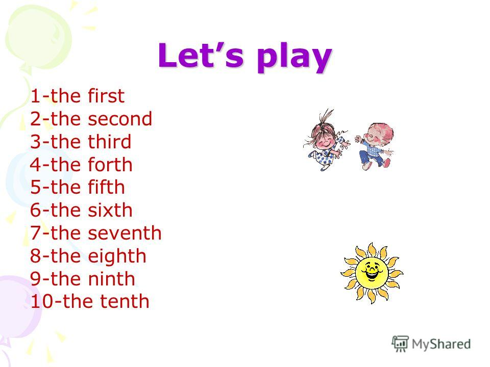 Lets play 1-the first 2-the second 3-the third 4-the forth 5-the fifth 6-the sixth 7-the seventh 8-the eighth 9-the ninth 10-the tenth