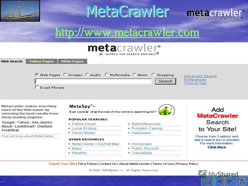 http://www.metacrawler.com MetaCrawler
