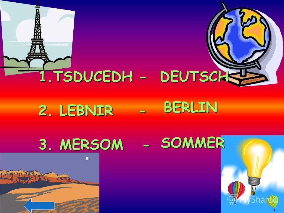 1.TSDUCEDH - 2. LEBNIR - 3. MERSOM - DEUTSCH BERLIN SOMMER