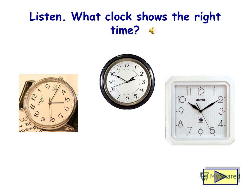 Look at the clock. Whats the time? Its two oclock It is one forty It is four forty Its eleven fifteen Its … one fifty answer