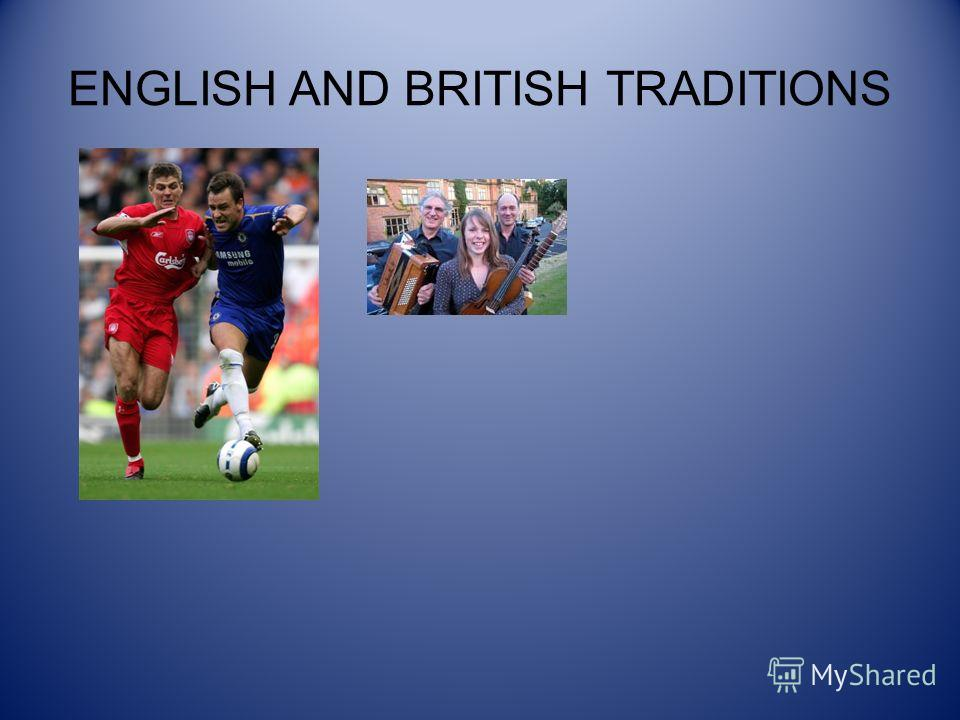ENGLISH AND BRITISH TRADITIONS