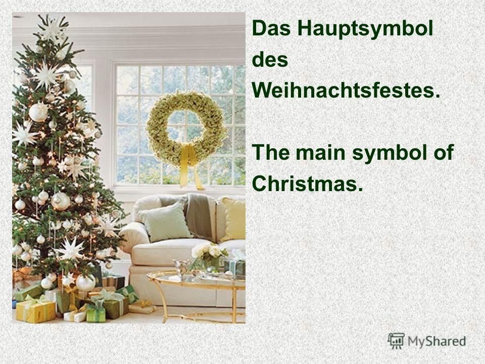 Das Hauptsymbol des Weihnachtsfestes. The main symbol of Christmas.