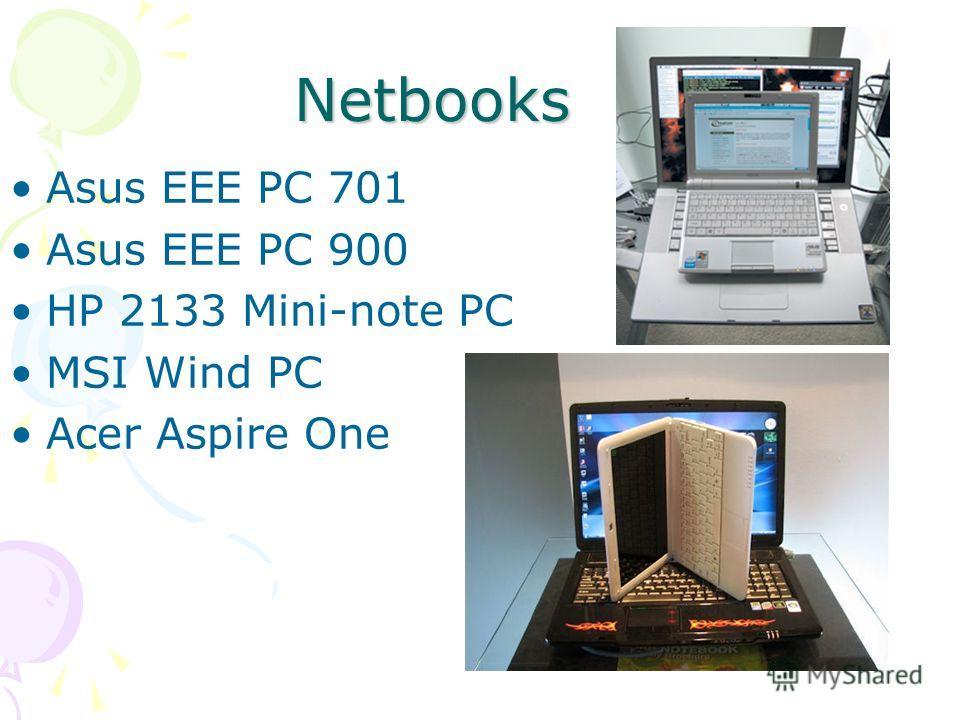 Netbooks Asus EEE PC 701 Asus EEE PC 900 HP 2133 Mini-note PC MSI Wind PC Acer Aspire One