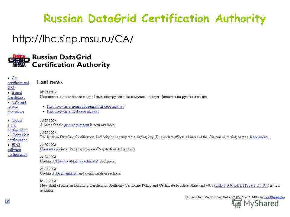 http://lhc.sinp.msu.ru/CA/ Russian DataGrid Certification Authority