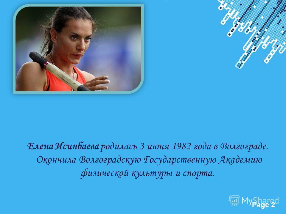 Powerpoint Templates Page 2 Елена Исинбаева родилась 3 июня 1982 года в Волгограде. Окончила Волгоградскую Государственную Академию физической культуры и спорта.