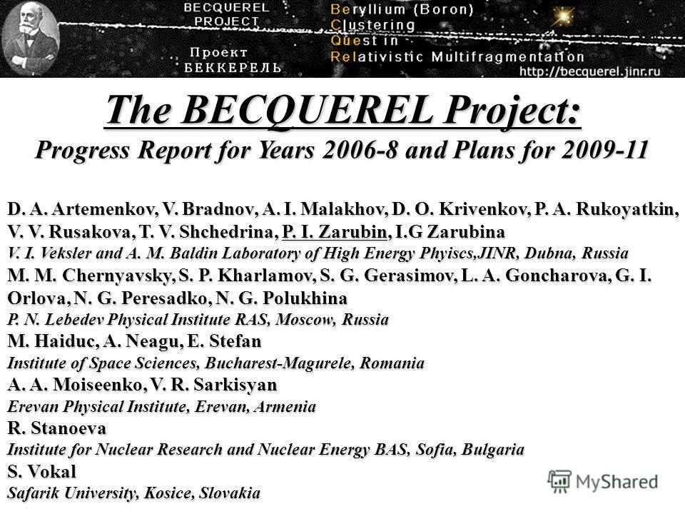 The BECQUEREL Project: Progress Report for Years 2006-8 and Plans for 2009-11 D. A. Artemenkov, V. Bradnov, A. I. Malakhov, D. O. Krivenkov, P. A. Rukoyatkin, V. V. Rusakova, T. V. Shchedrina, P. I. Zarubin, I.G Zarubina V. I. Veksler and A. M. Baldi