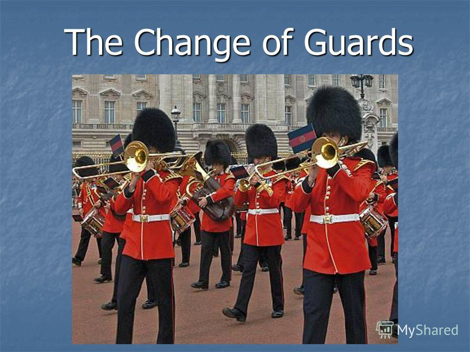The Change of Guards