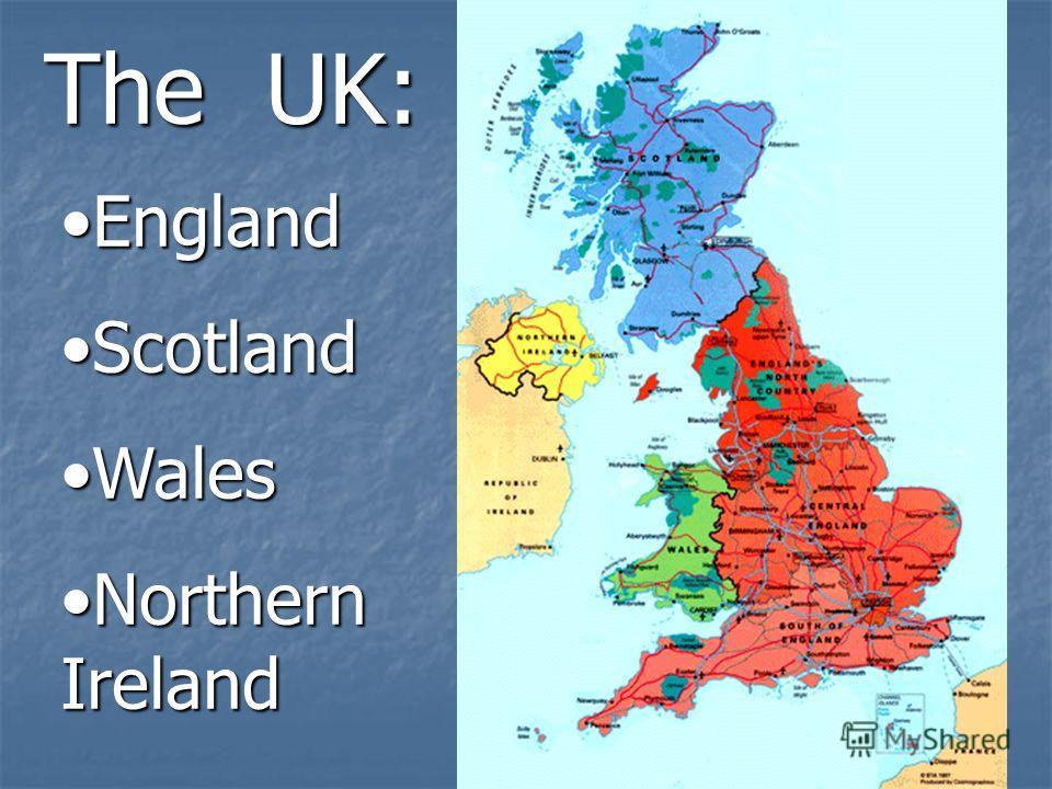 The UK: EnglandEngland ScotlandScotland WalesWales Northern IrelandNorthern Ireland