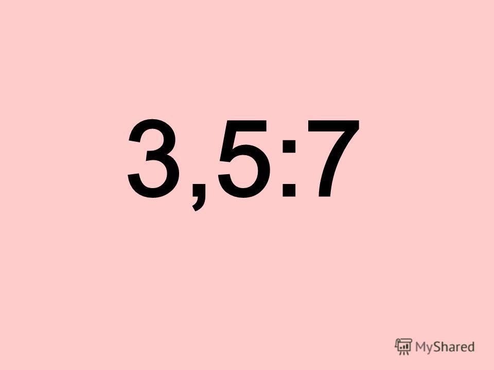 3,5:7