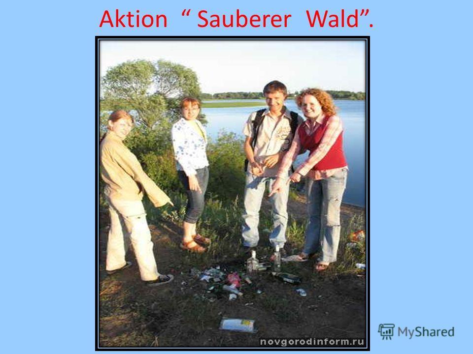 Aktion Sauberer Wald.