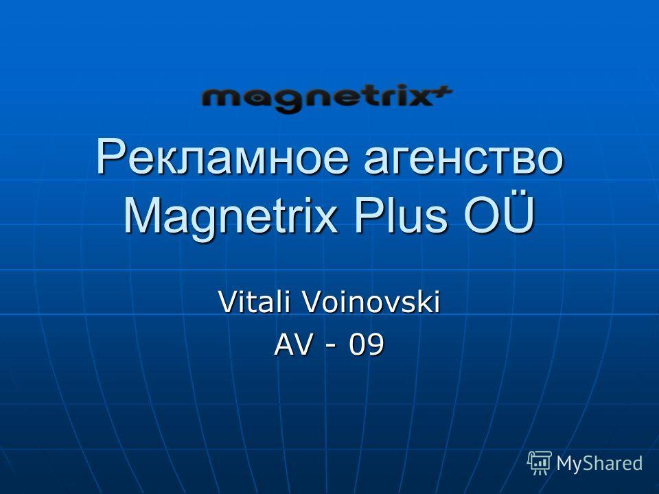 Рекламное агенство Magnetrix Plus OÜ Vitali Voinovski AV - 09