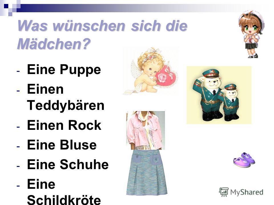 Was wünschen sich die Mädchen? - Eine Puppe - Einen Teddybären - Einen Rock - Eine Bluse - Eine Schuhe - Eine Schildkröte