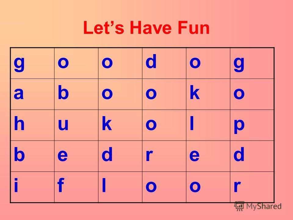 Lets Have Fun goodog abooko hukolp bedred ifloor