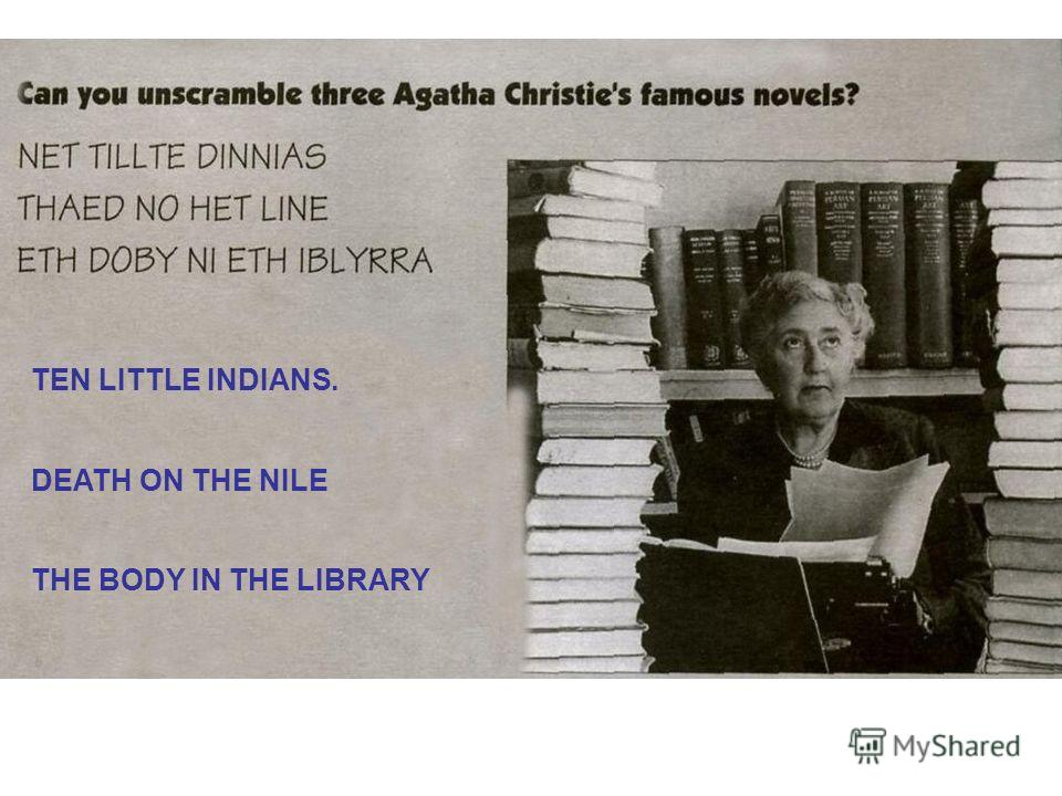 TEN LITTLE INDIANS. DEATH ON THE NILE THE BODY IN THE LIBRARY