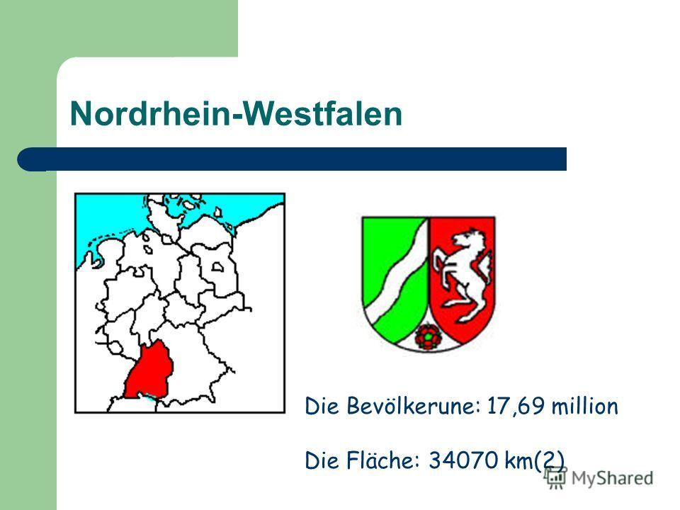 Nordrhein-Westfalen Die Bevölkerune: 17,69 million Die Fläche: 34070 km(2)