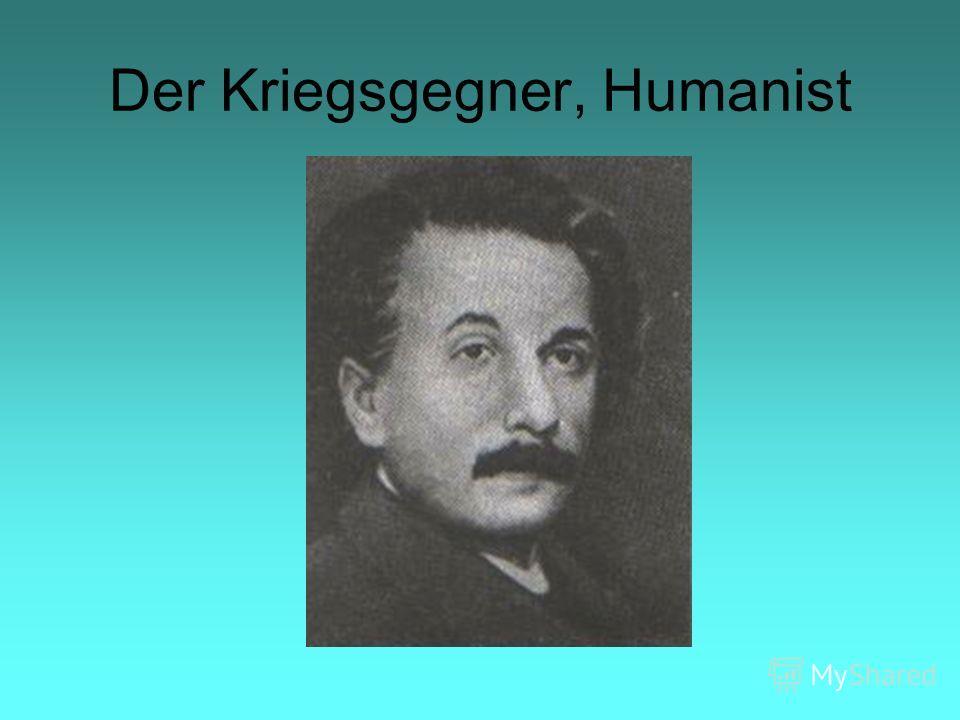 Der Kriegsgegner, Humanist