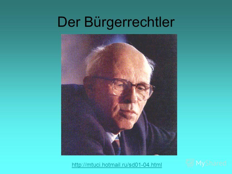 Der Bürgerrechtler http://mtuci.hotmail.ru/sd01-04.html