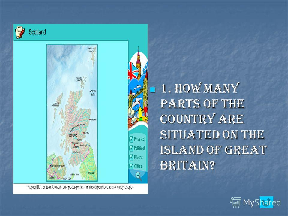 1. How many parts of the country are situated on the island of Great Britain? 1. How many parts of the country are situated on the island of Great Britain?