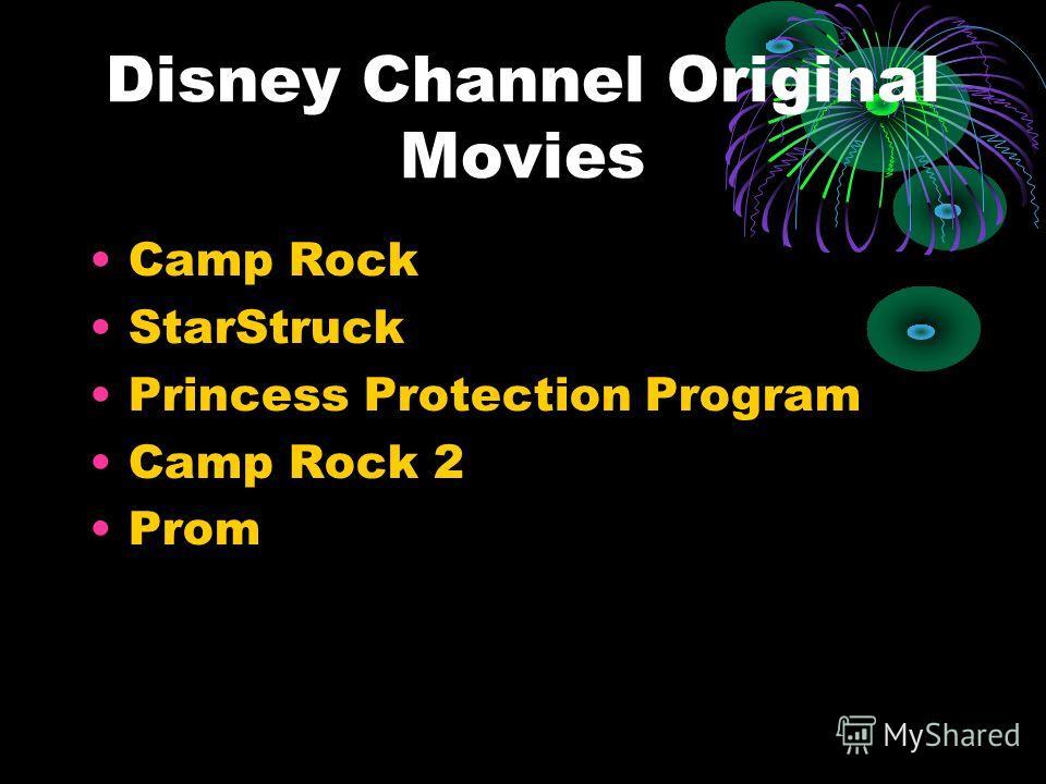 Disney Channel Original Movies Camp Rock StarStruck Princess Protection Program Camp Rock 2 Prom