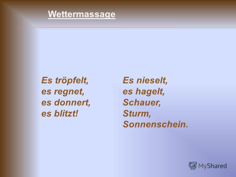 Wettermassage Es tröpfelt, es regnet, es donnert, es blitzt! Es nieselt, es hagelt, Schauer, Sturm, Sonnenschein.