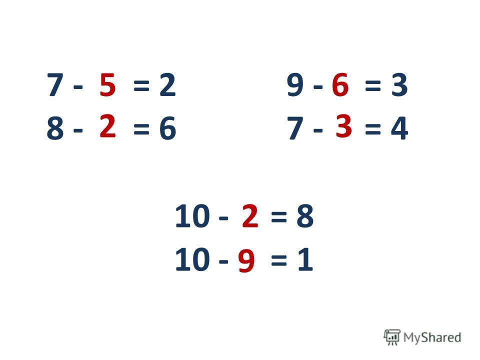 7 - = 2 8 - = 6 9 - = 3 7 - = 4 10 - = 8 10 - = 1 5 2 6 3 2 9
