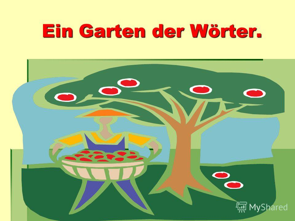 Ein Garten der Wörter. Ein Garten der Wörter.