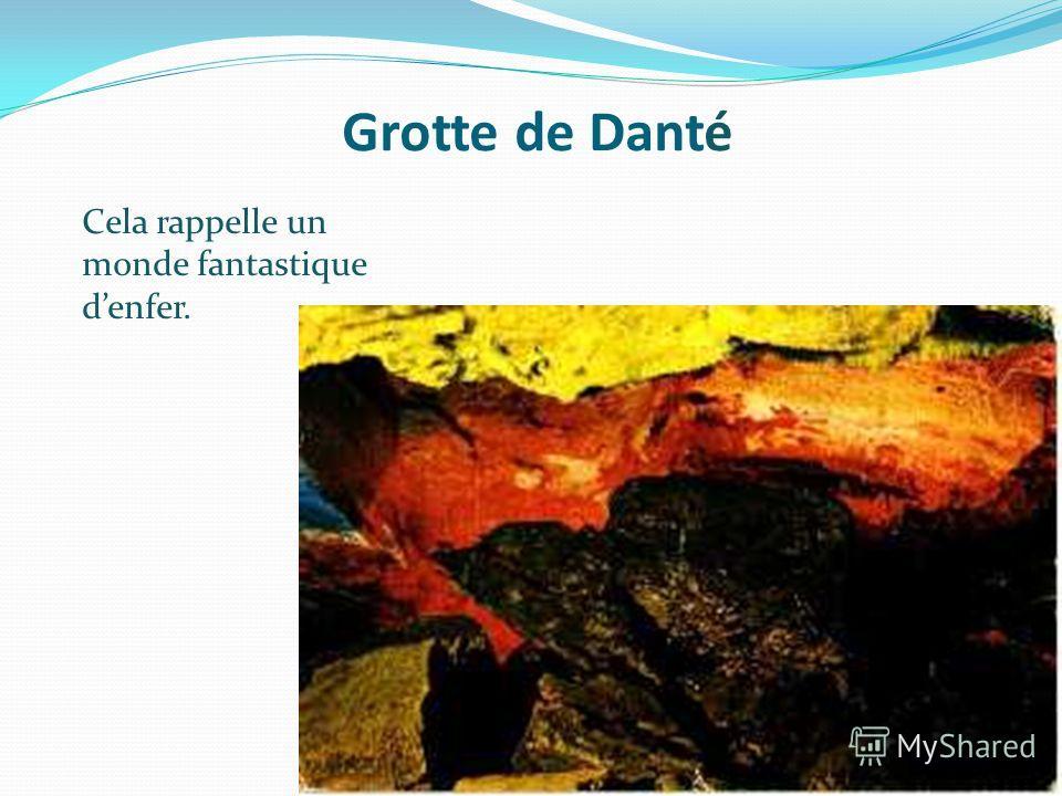 Grotte de Danté Cela rappelle un monde fantastique denfer.