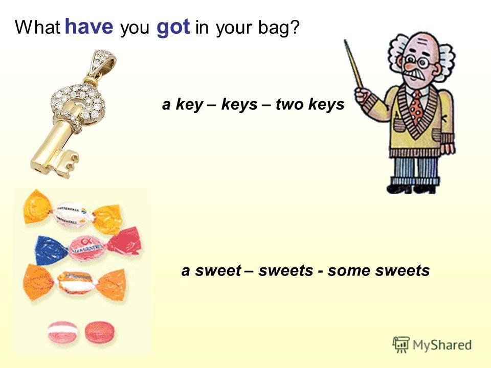 a key – keys – two keys a sweet – sweets - some sweets
