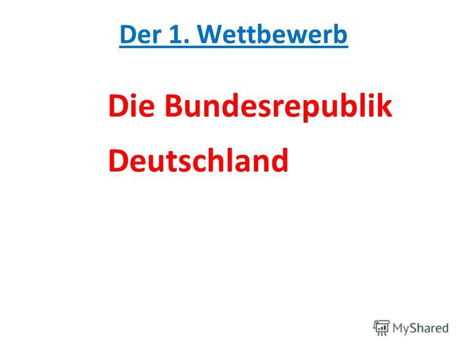 Der 1. Wettbewerb Die Bundesrepublik Deutschland