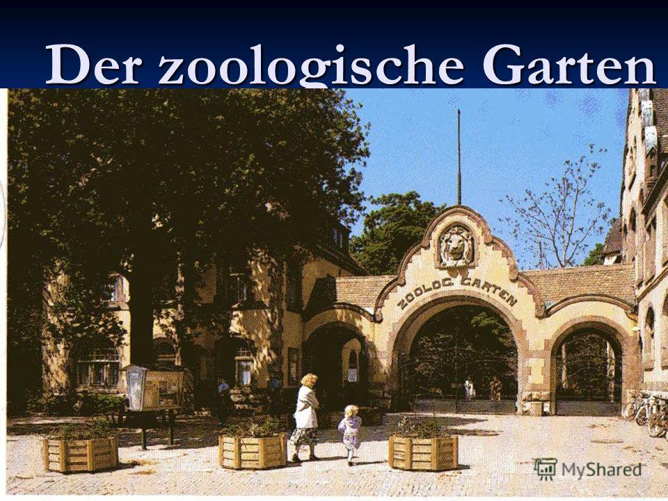 Der zoologische Garten