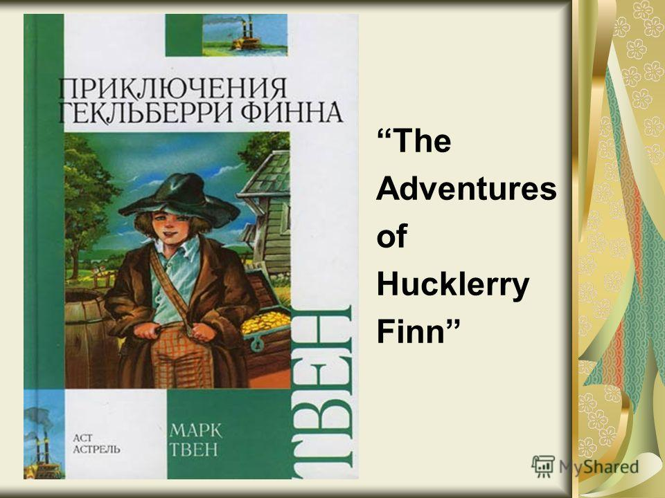 The Adventures of Hucklerry Finn