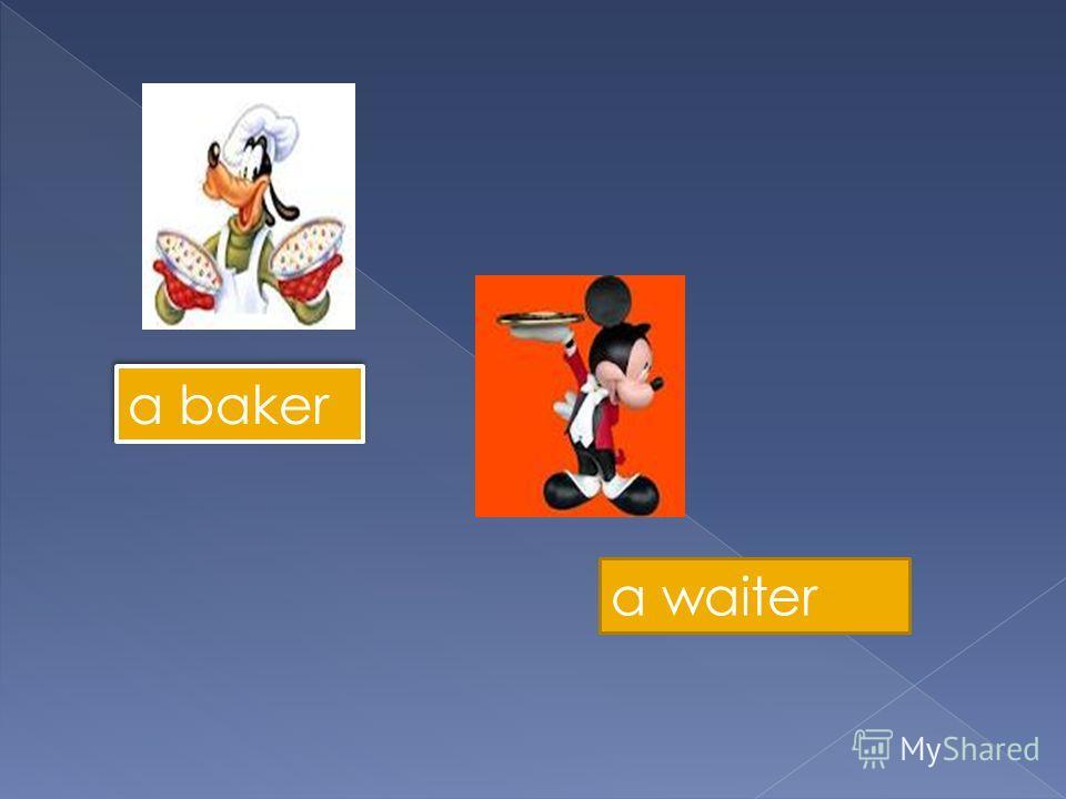 a baker a waiter