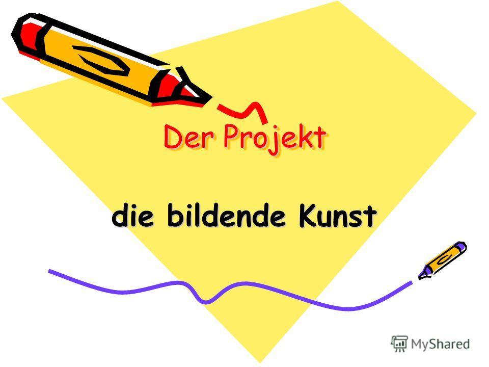 Der Projekt die bildende Kunst