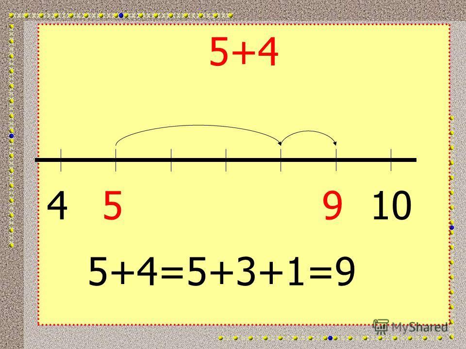 5+4 45910 5+4=5+3+1=9