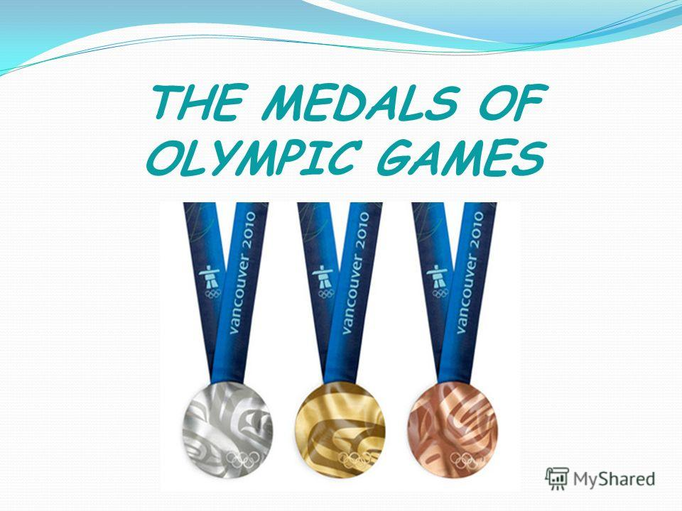 THE MEDALS OF OLYMPIC GAMES