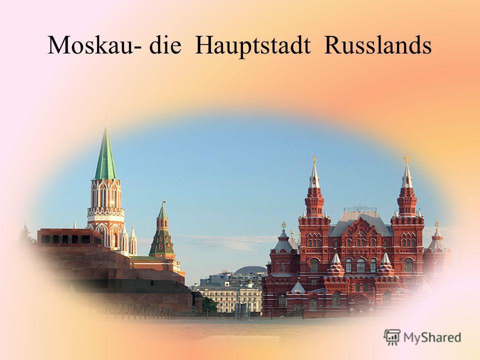 Moskau- die Hauptstadt Russlands