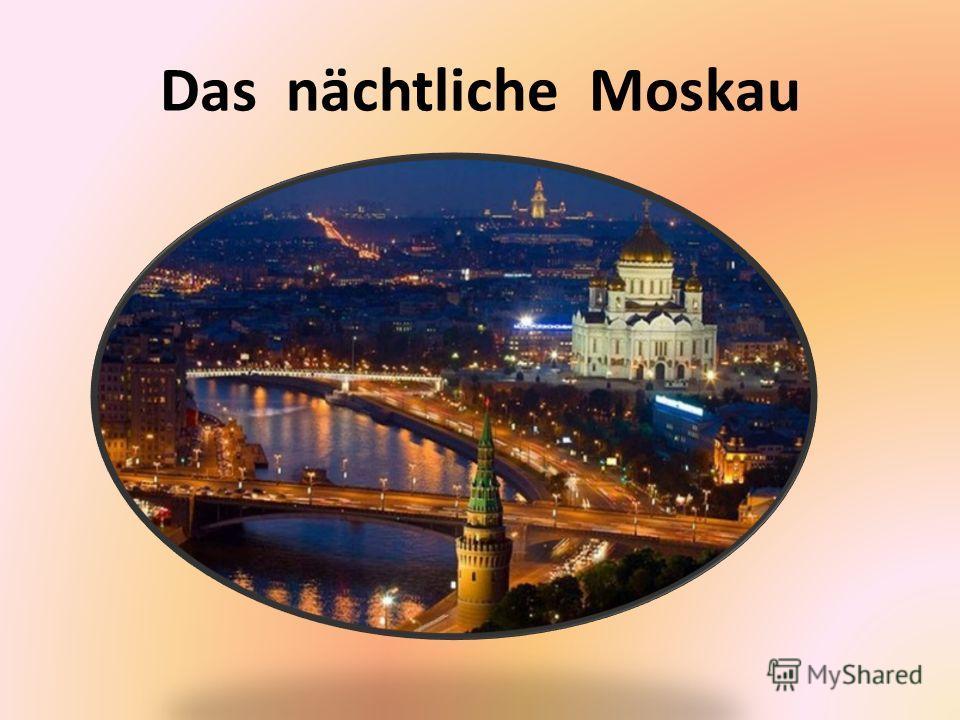 Das nächtliche Moskau