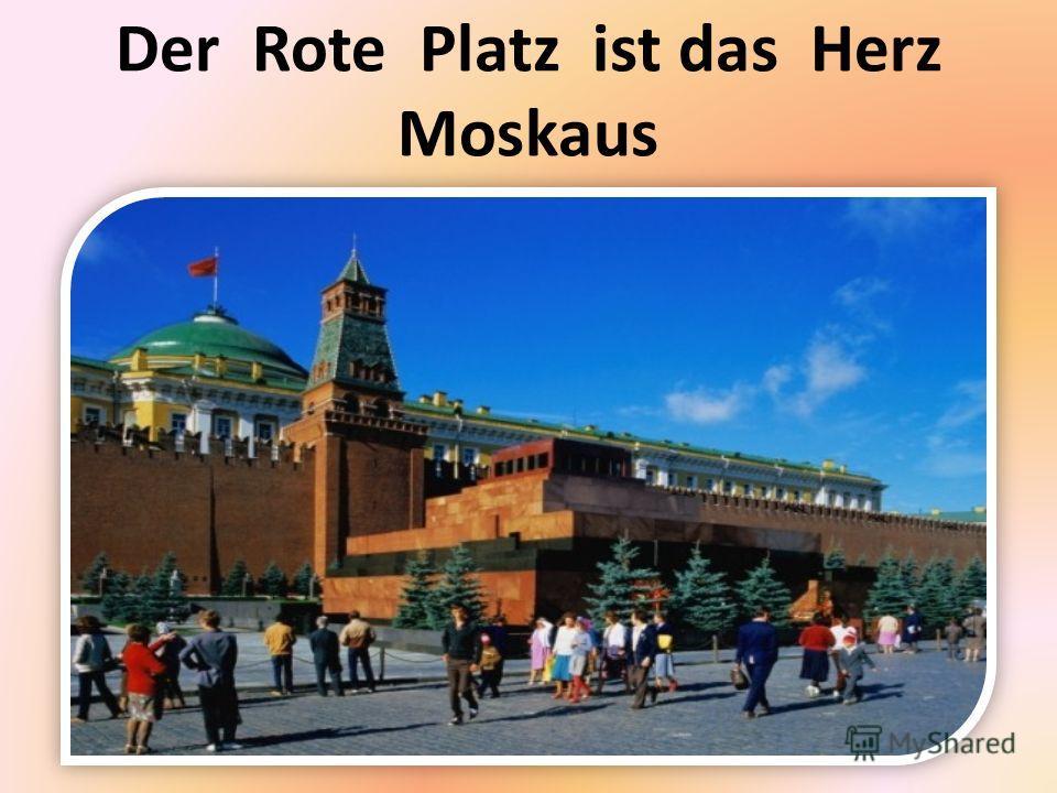 Der Rote Platz ist das Herz Moskaus