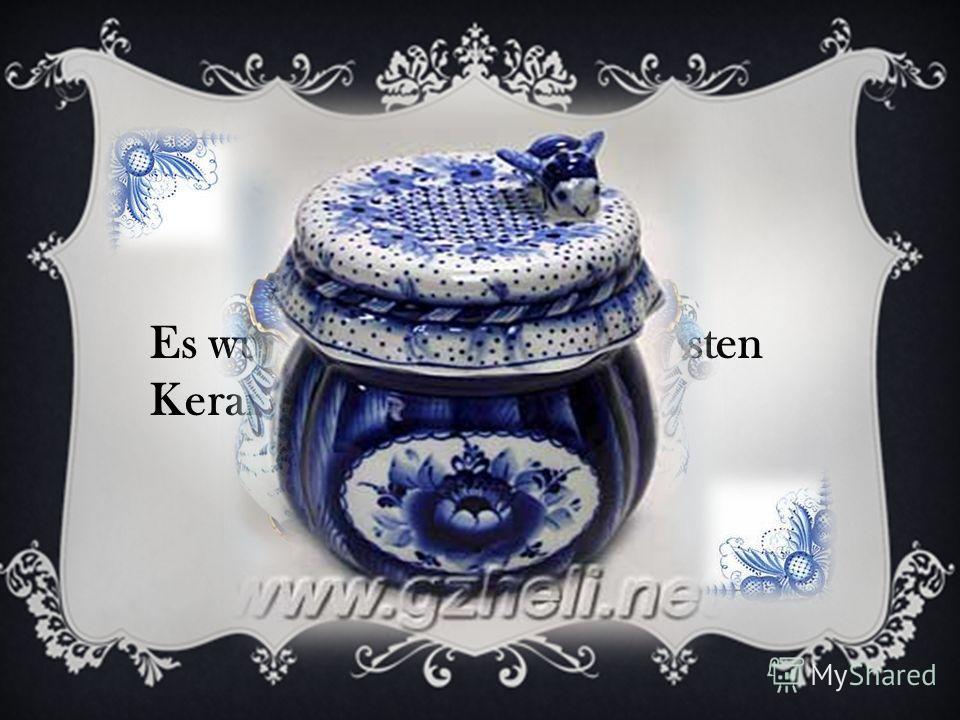 Es wurden die verschiedensten Keramikgefäße produziert.