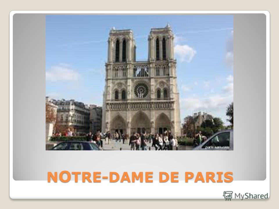 N O TRE-DAME DE PARIS N O TRE-DAME DE PARIS