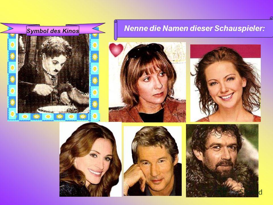 Symbol des Kinos Nenne die Namen dieser Schauspieler: