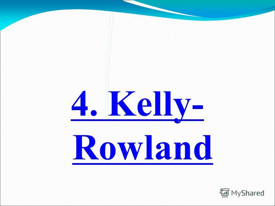 4. Kelly- Rowland