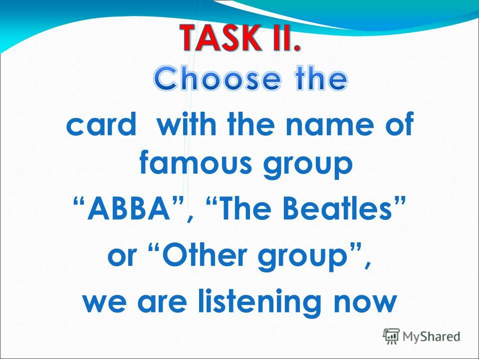 card with the name of famous group ABBA, The Beatles or Other group, we are listening now