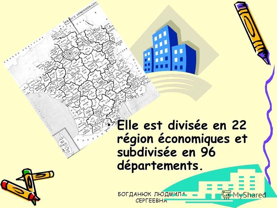 БОГДАНЮК ЛЮДМИЛА СЕРГЕЕВНА Elle est divisée en 22 région économiques et subdivisée en 96 départements.Elle est divisée en 22 région économiques et subdivisée en 96 départements.