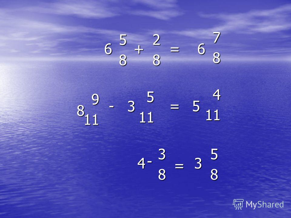 2 858 911 - 58 411 78 4 8 66 5 3 511 3- 38 += = =